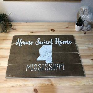 "Rustic ""Home Sweet Home Mississippi"" sign"
